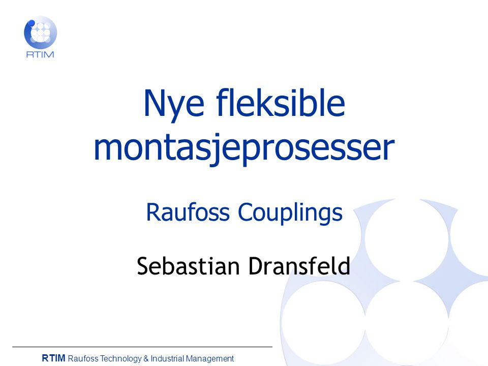 Nye fleksible montasjeprosesser Raufoss Couplings