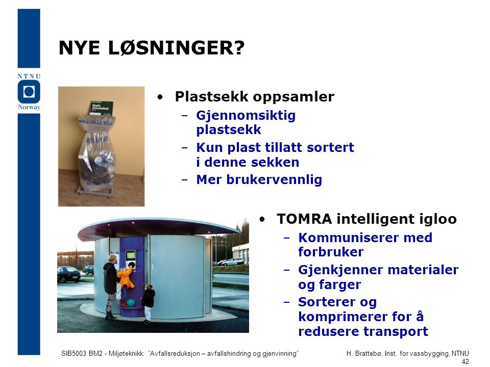 NYE LØSNINGER Plastsekk oppsamler TOMRA intelligent igloo