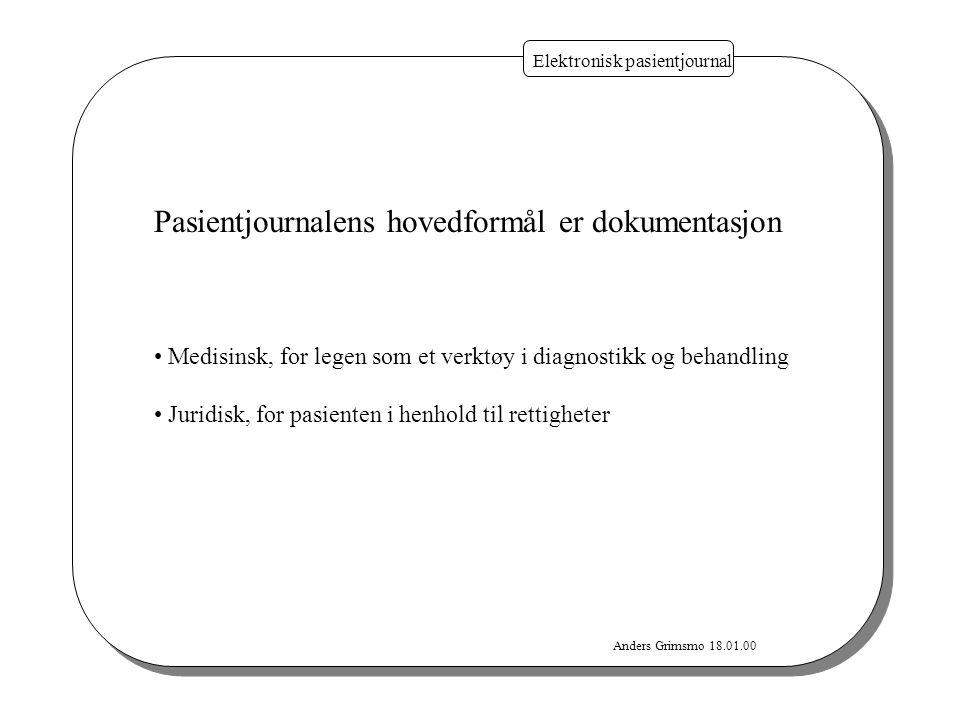 Pasientjournalens hovedformål er dokumentasjon