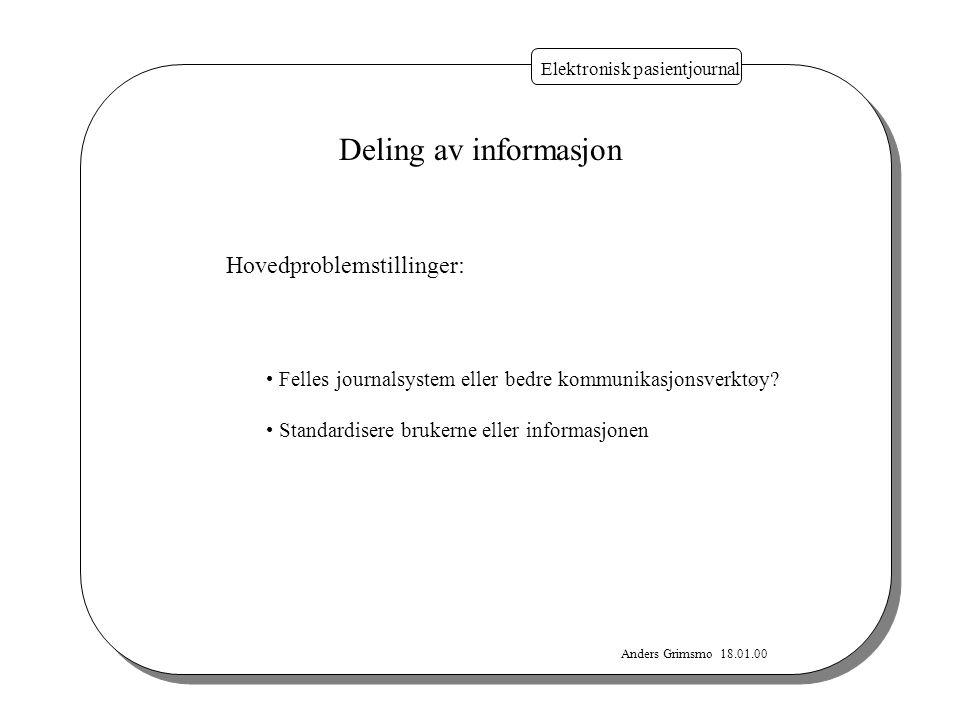 Deling av informasjon Hovedproblemstillinger: