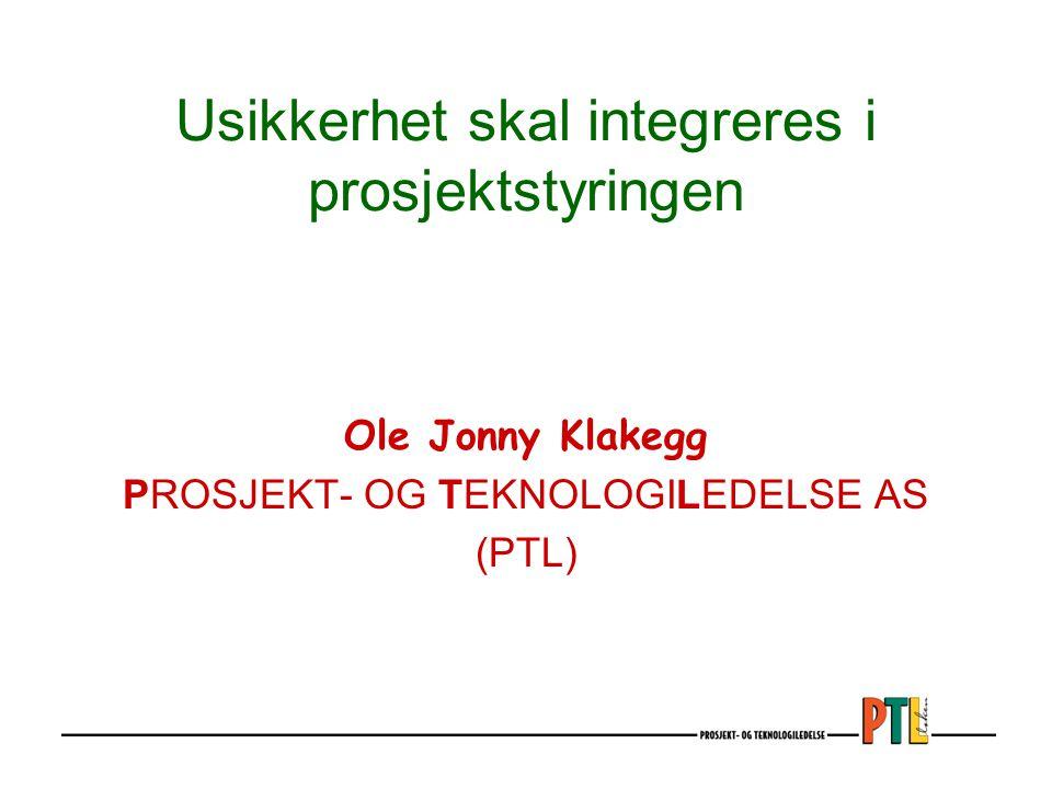 Usikkerhet skal integreres i prosjektstyringen