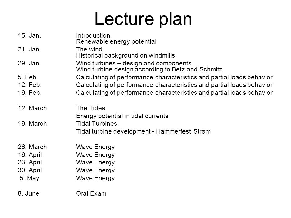 Lecture plan 15. Jan. Introduction Renewable energy potential