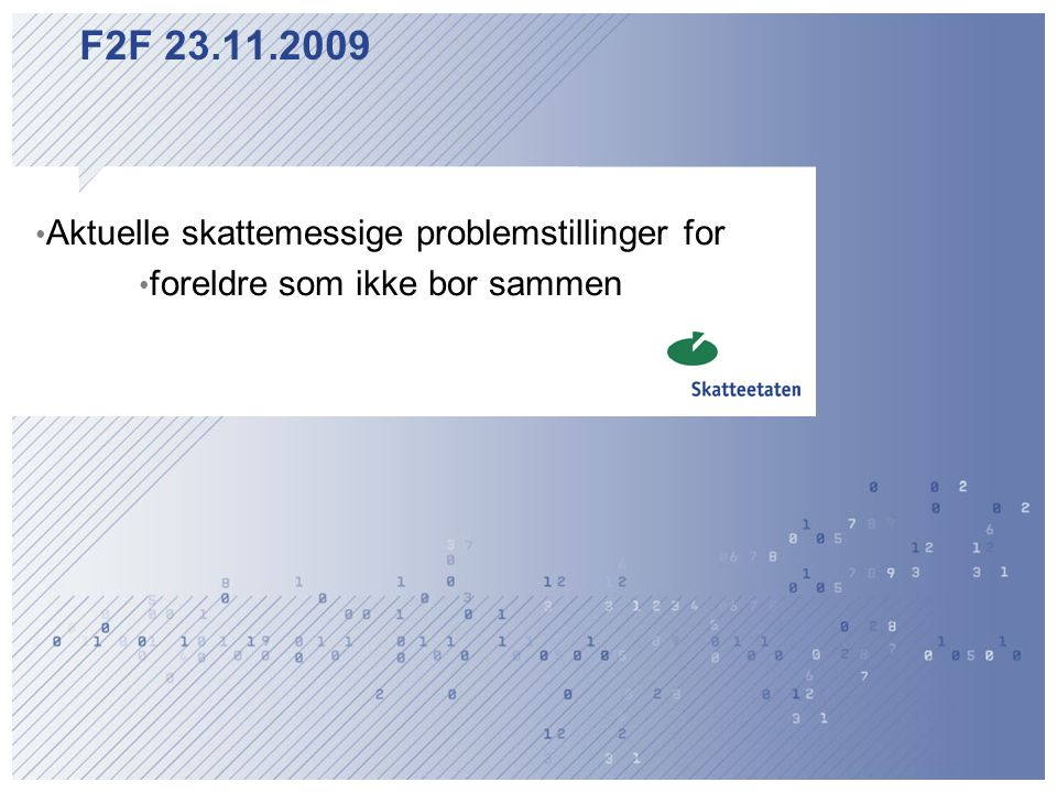 F2F 23.11.2009 Aktuelle skattemessige problemstillinger for