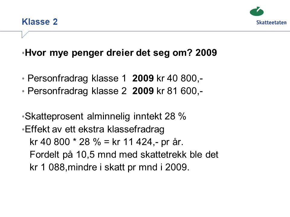 Hvor mye penger dreier det seg om 2009