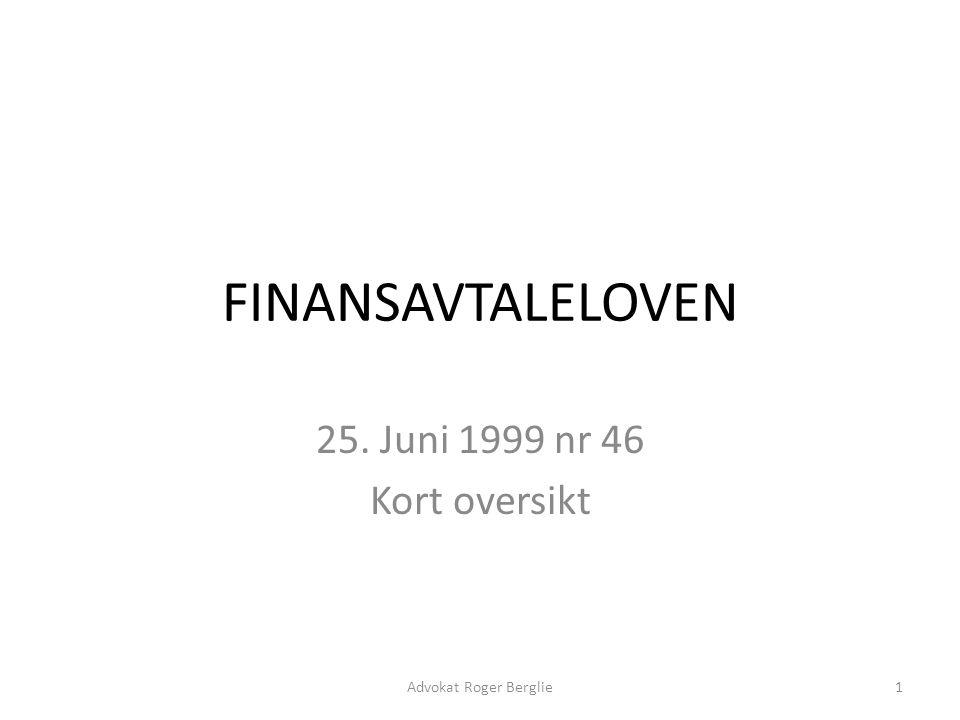 FINANSAVTALELOVEN 25. Juni 1999 nr 46 Kort oversikt