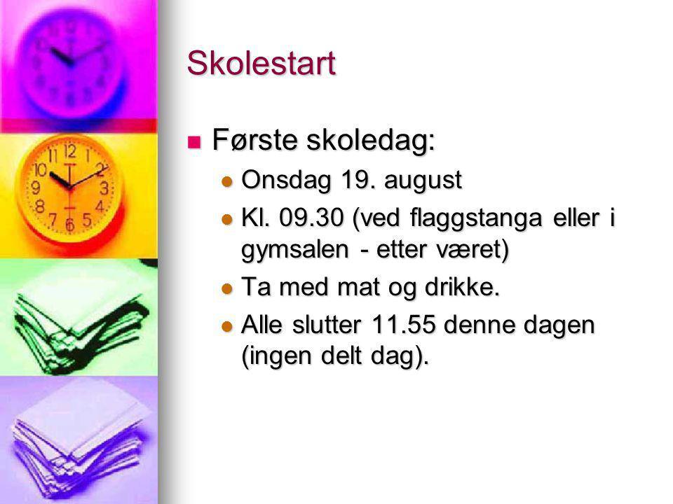 Skolestart Første skoledag: Onsdag 19. august