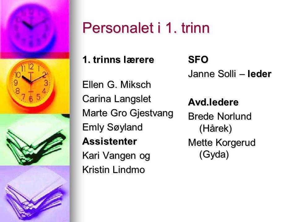 Personalet i 1. trinn 1. trinns lærere Ellen G. Miksch Carina Langslet