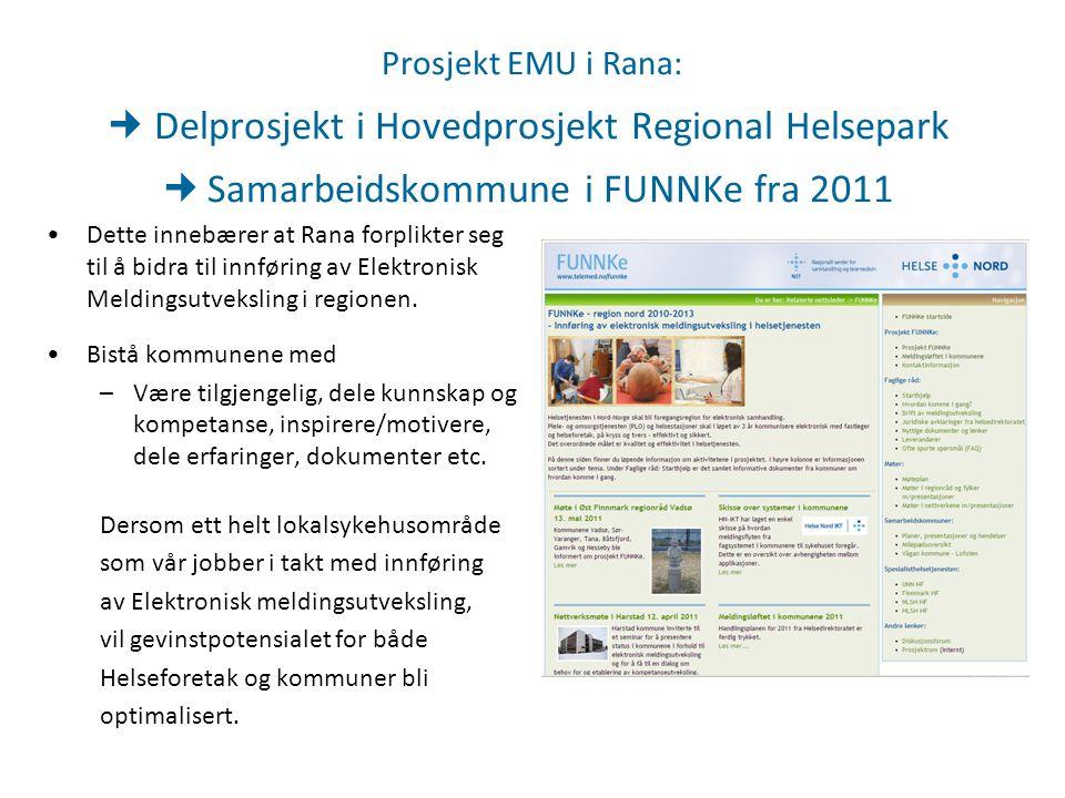 Prosjekt EMU i Rana:  Delprosjekt i Hovedprosjekt Regional Helsepark  Samarbeidskommune i FUNNKe fra 2011