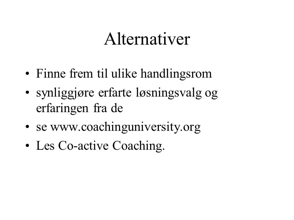 Alternativer Finne frem til ulike handlingsrom