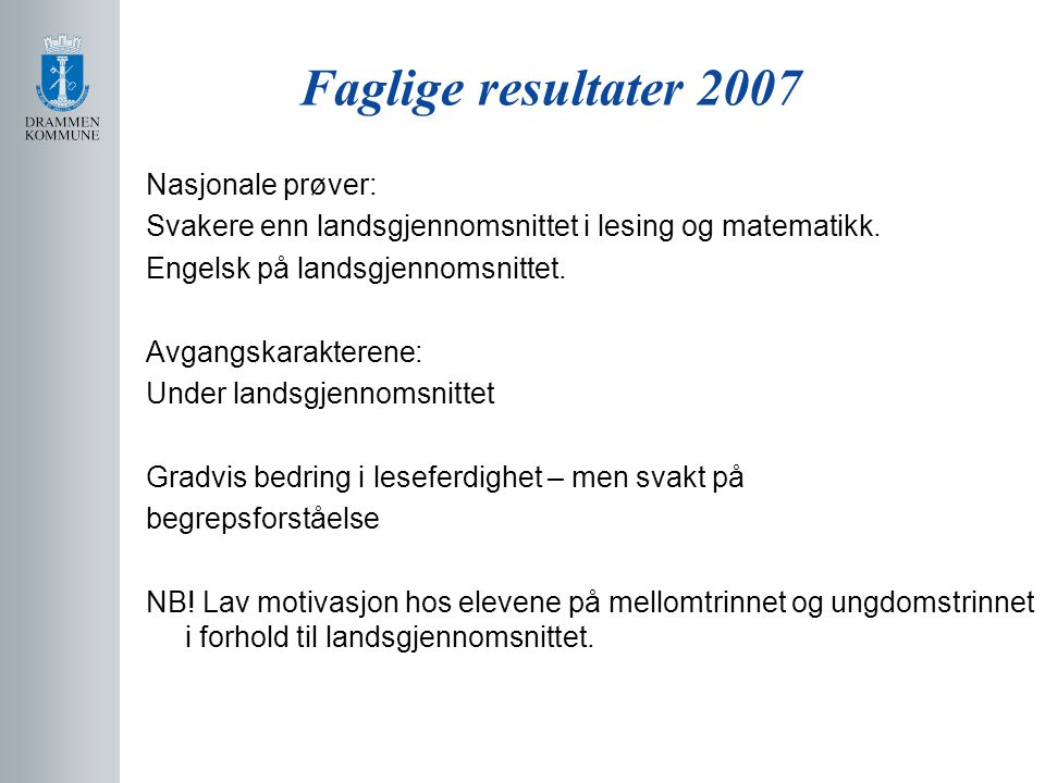 Faglige resultater 2007 Nasjonale prøver: