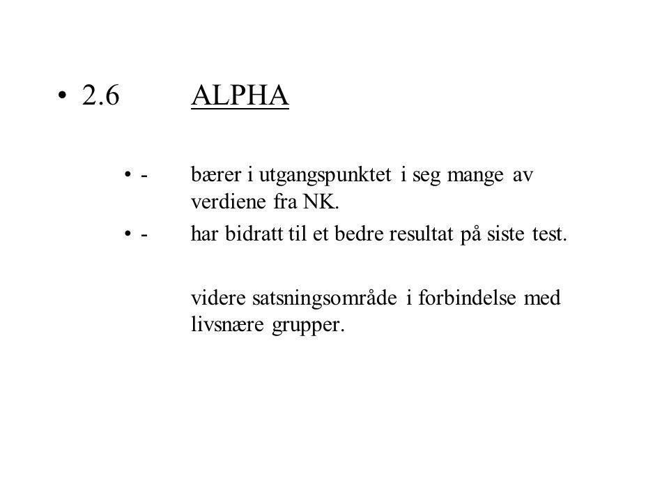 2.6 ALPHA - bærer i utgangspunktet i seg mange av verdiene fra NK.