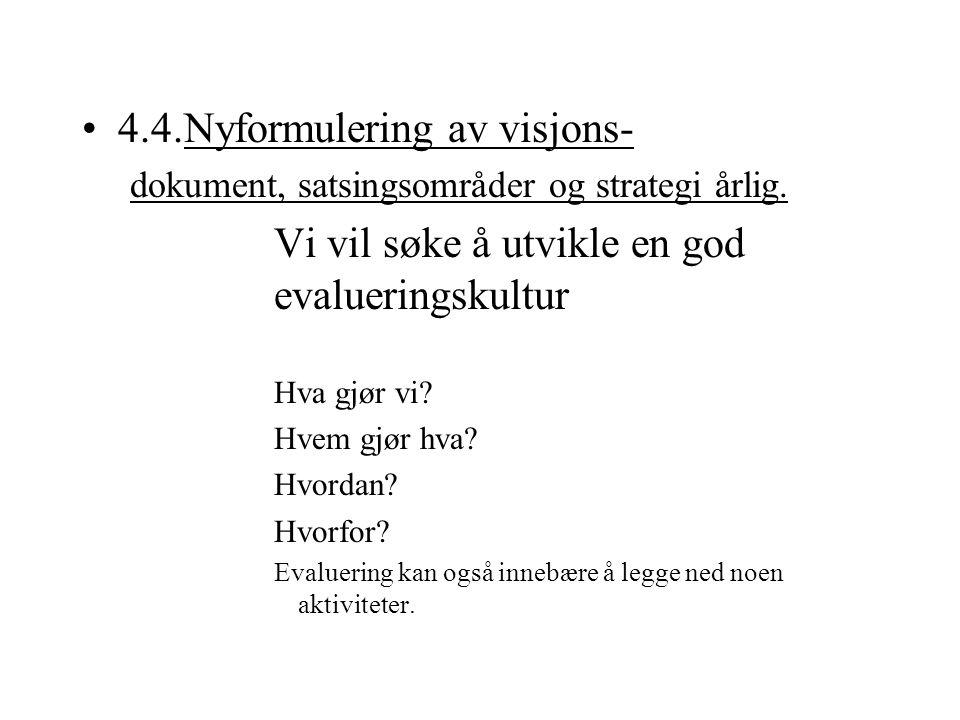 4.4.Nyformulering av visjons-