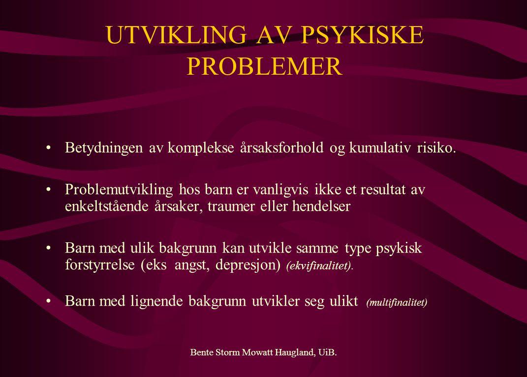 UTVIKLING AV PSYKISKE PROBLEMER