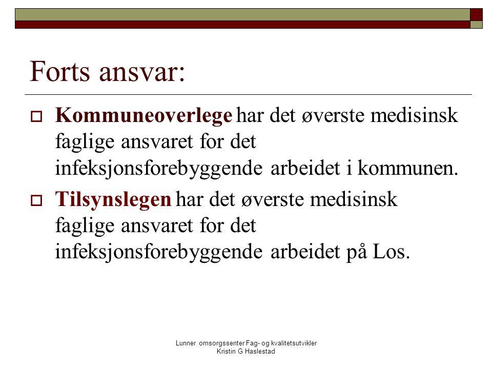 Lunner omsorgssenter Fag- og kvalitetsutvikler Kristin G Haslestad