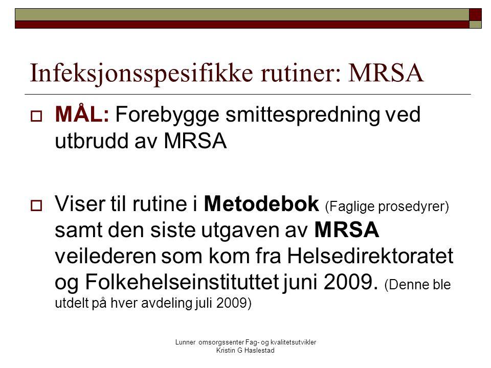 Infeksjonsspesifikke rutiner: MRSA