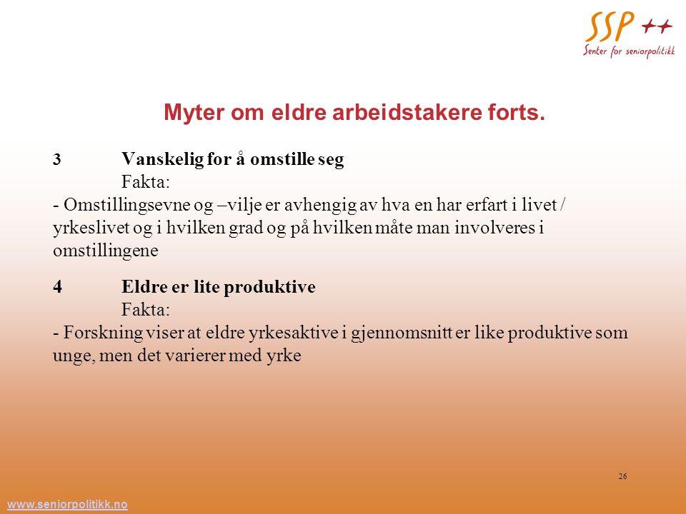 Myter om eldre arbeidstakere forts.