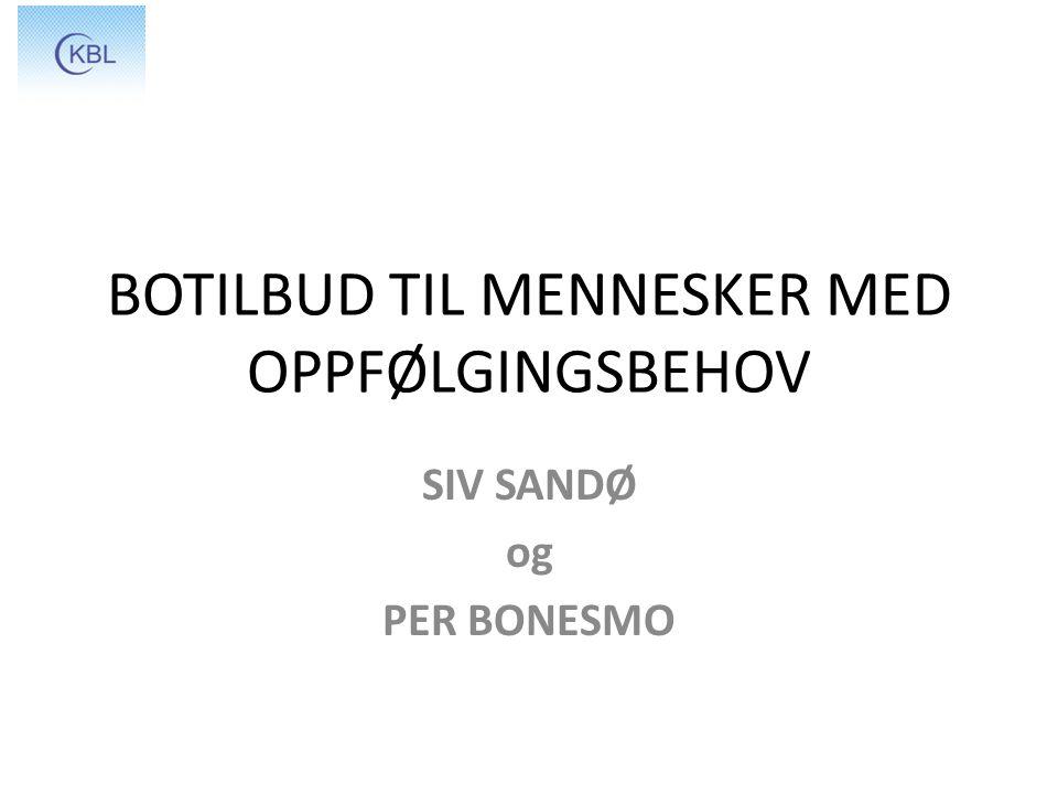 BOTILBUD TIL MENNESKER MED OPPFØLGINGSBEHOV