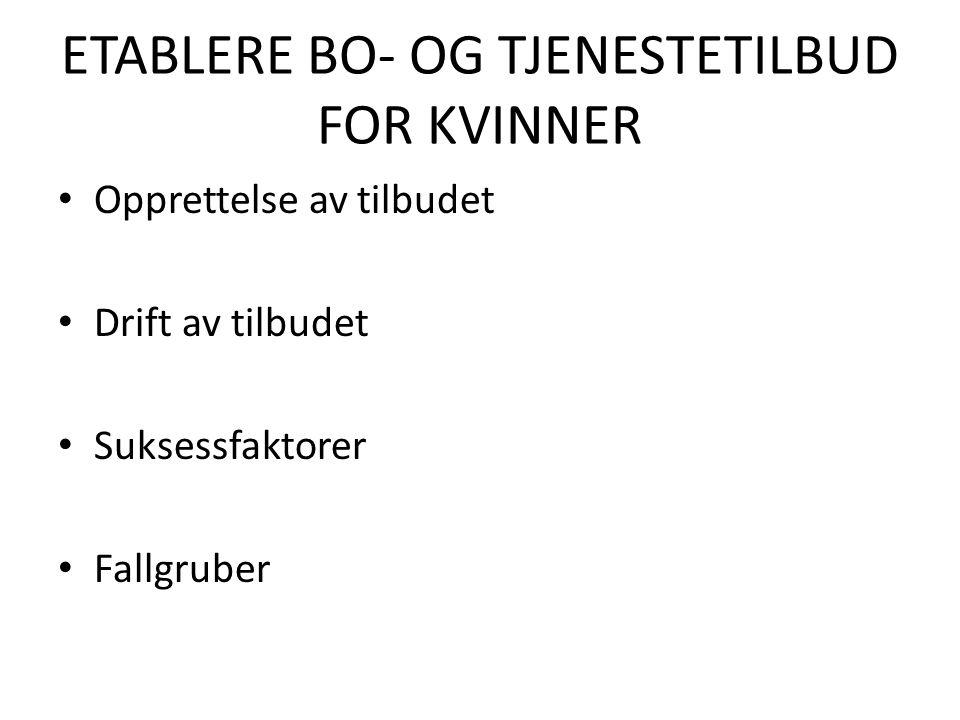 ETABLERE BO- OG TJENESTETILBUD FOR KVINNER