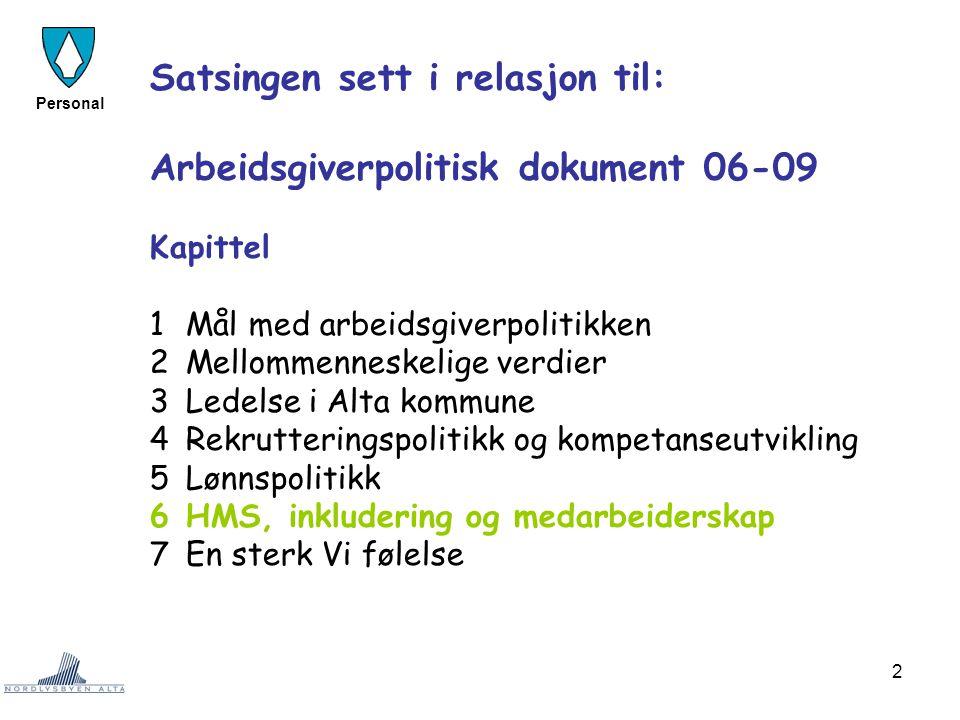 Satsingen sett i relasjon til: Arbeidsgiverpolitisk dokument 06-09