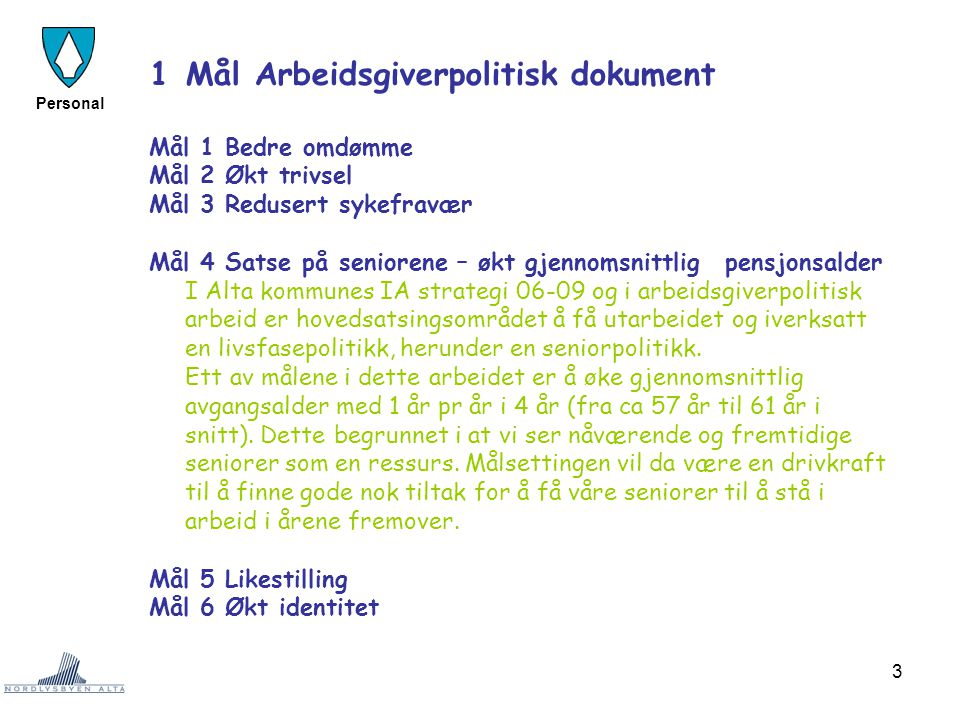 1 Mål Arbeidsgiverpolitisk dokument