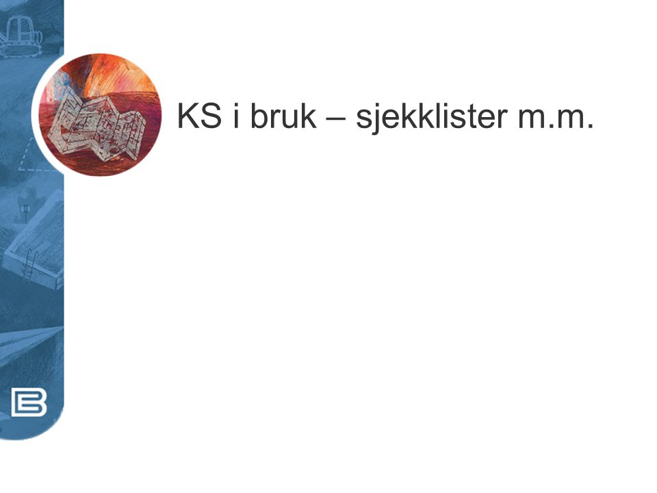 KS i bruk – sjekklister m.m.