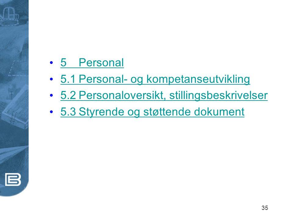 5 Personal 5.1 Personal- og kompetanseutvikling. 5.2 Personaloversikt, stillingsbeskrivelser.