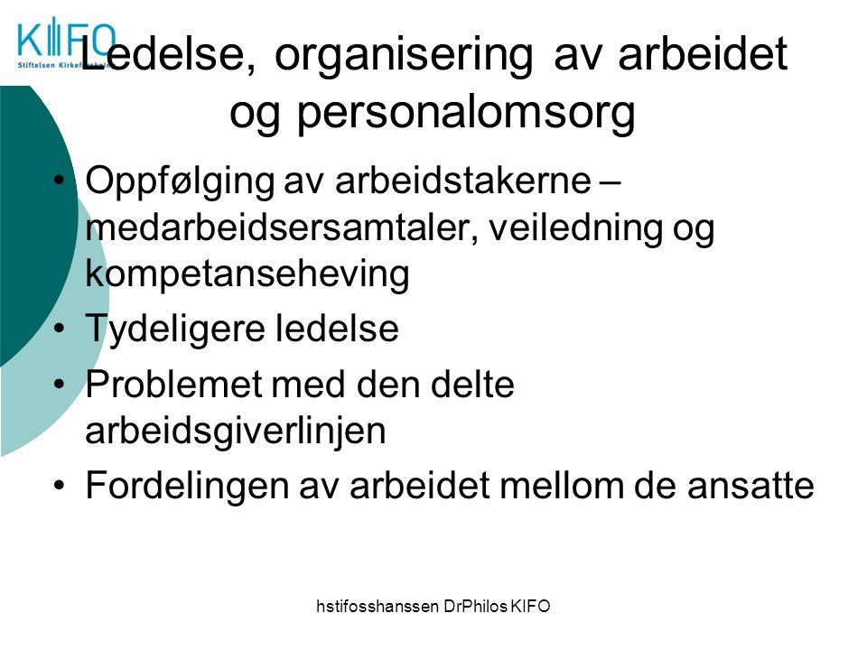 Ledelse, organisering av arbeidet og personalomsorg