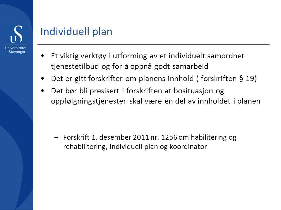 Individuell plan Et viktig verktøy i utforming av et individuelt samordnet tjenestetilbud og for å oppnå godt samarbeid.