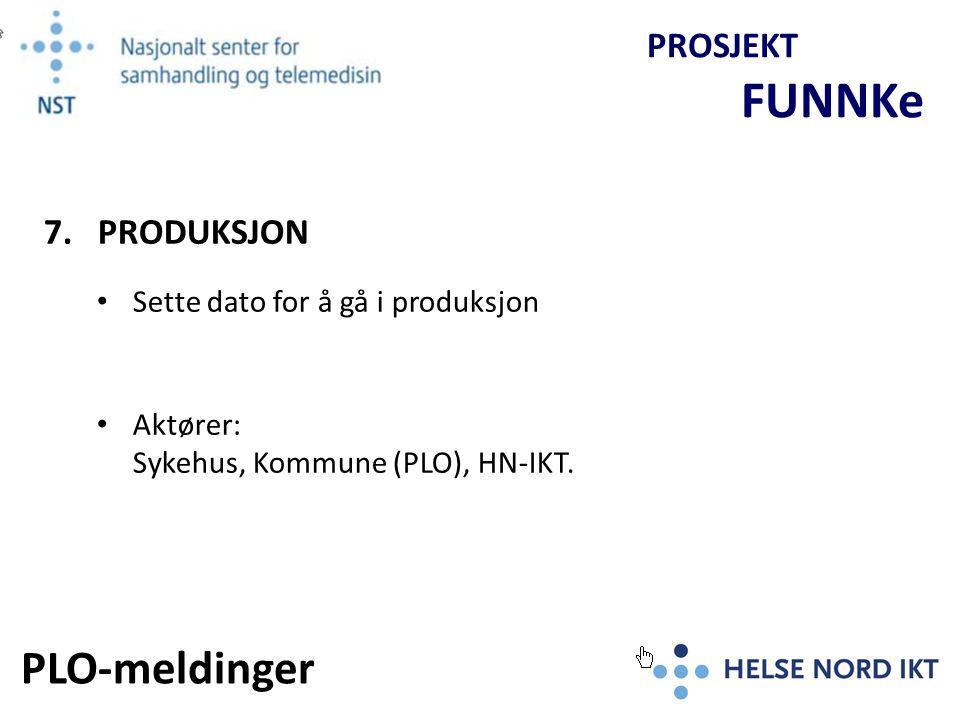 PLO-meldinger PROSJEKT FUNNKe 7. PRODUKSJON