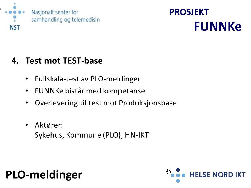 PLO-meldinger PROSJEKT FUNNKe 4. Test mot TEST-base