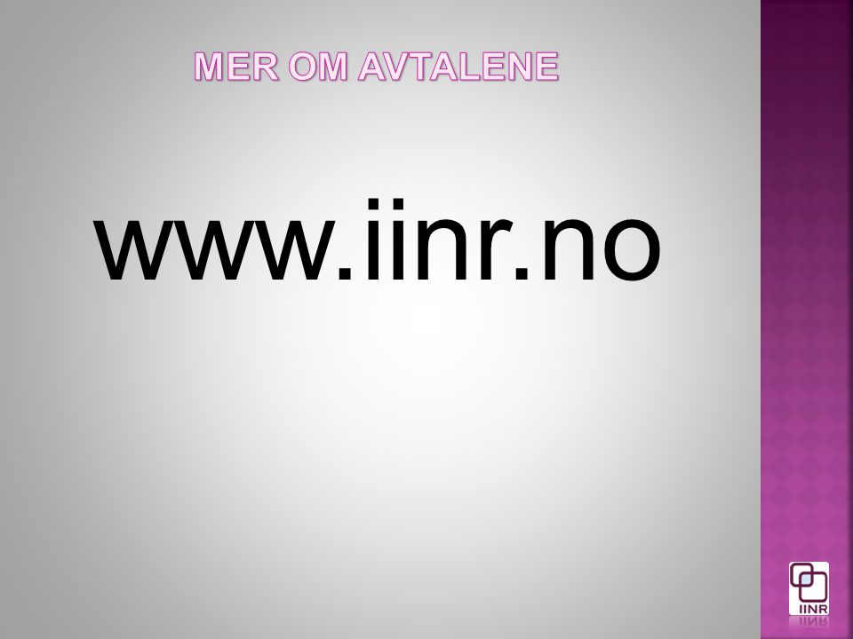 MER OM AVTALENE www.iinr.no
