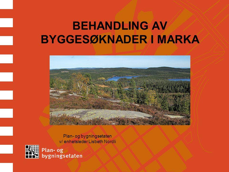 BEHANDLING AV BYGGESØKNADER I MARKA