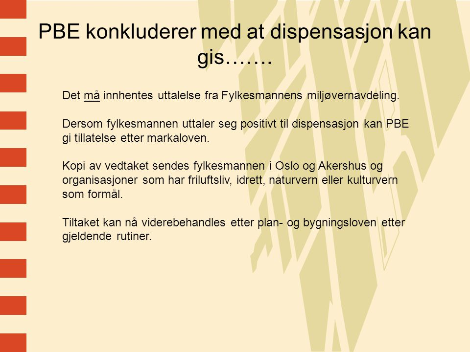 PBE konkluderer med at dispensasjon kan gis…….