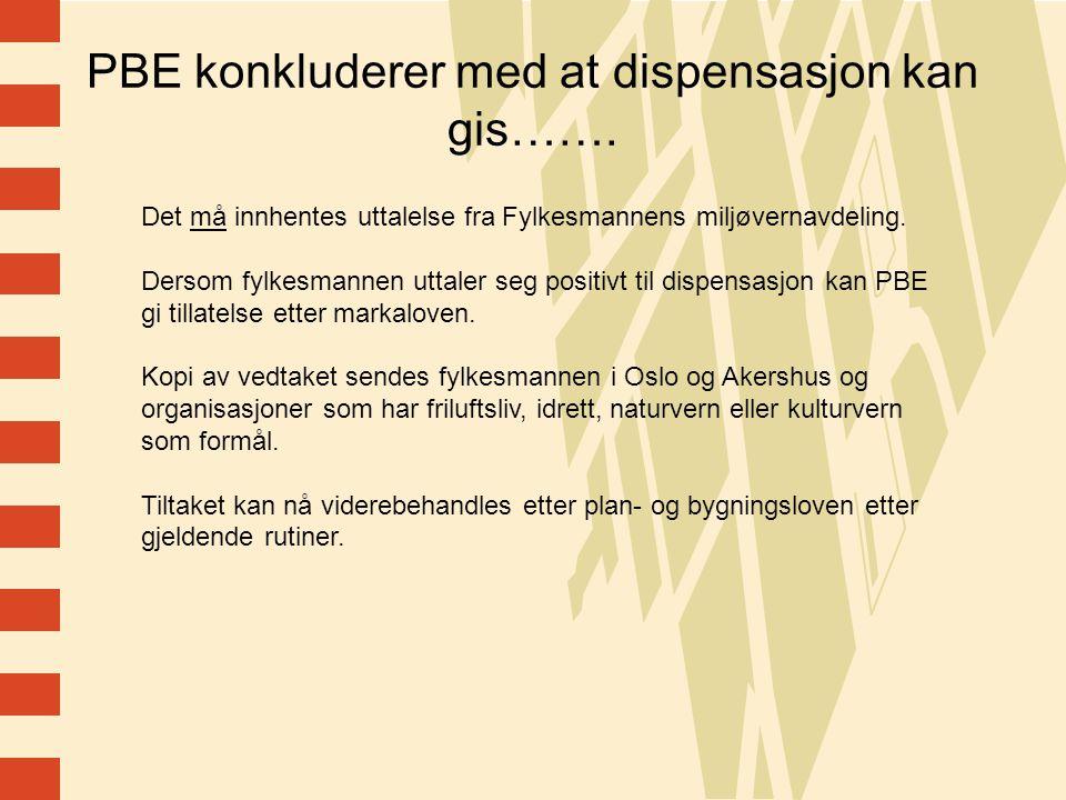 PBE konkluderer med at dispensasjon kan gis…….