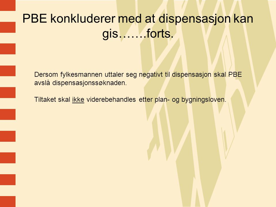 PBE konkluderer med at dispensasjon kan gis…….forts.