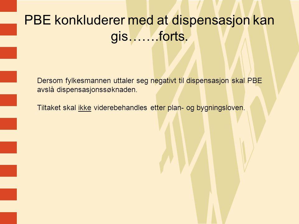 PBE konkluderer med at dispensasjon kan gis…….forts.