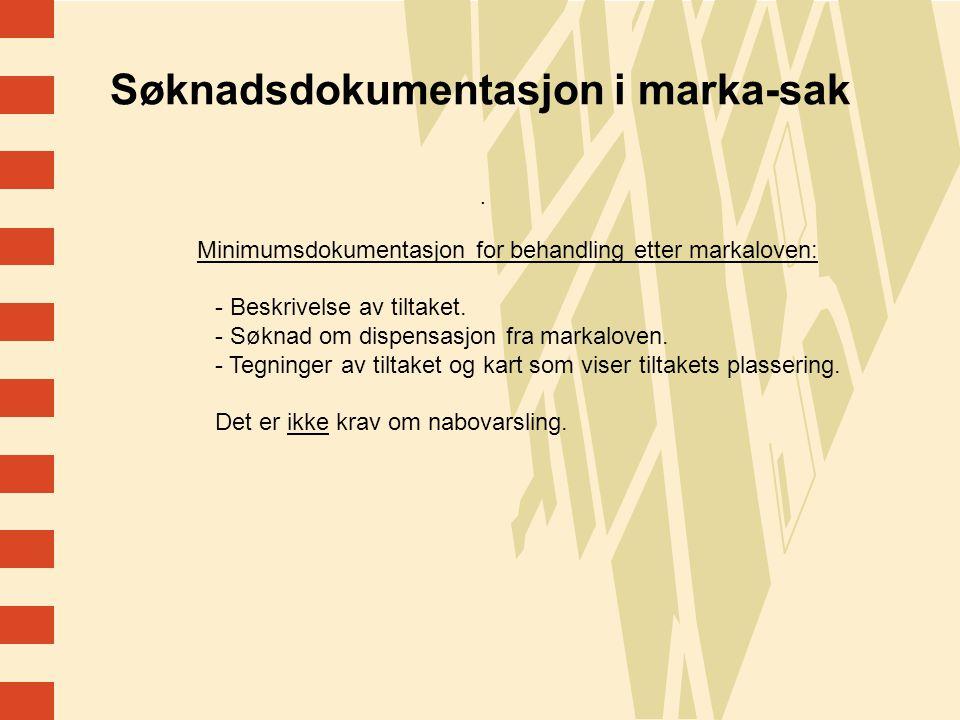 Søknadsdokumentasjon i marka-sak