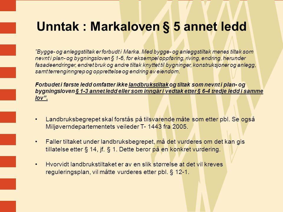 Unntak : Markaloven § 5 annet ledd