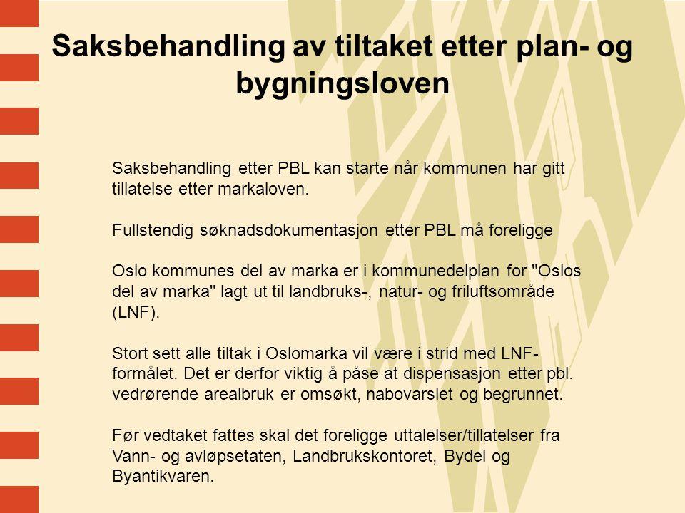 Saksbehandling av tiltaket etter plan- og bygningsloven