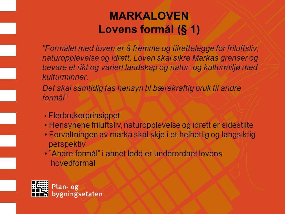 MARKALOVEN Lovens formål (§ 1)