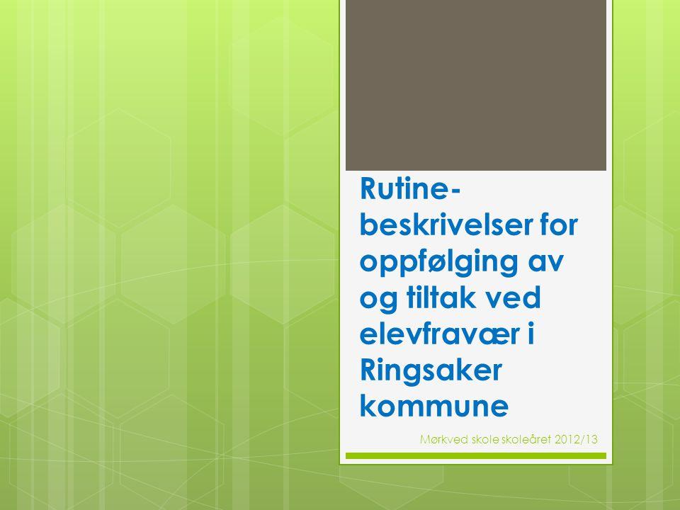 Rutine-beskrivelser for oppfølging av og tiltak ved elevfravær i Ringsaker kommune