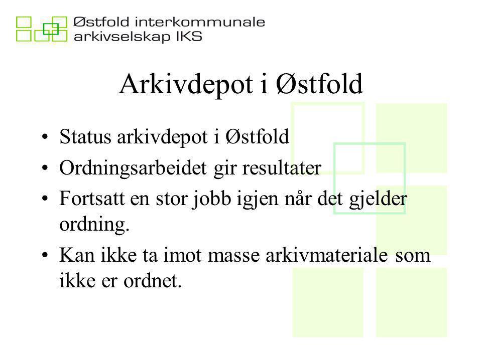 Arkivdepot i Østfold Status arkivdepot i Østfold