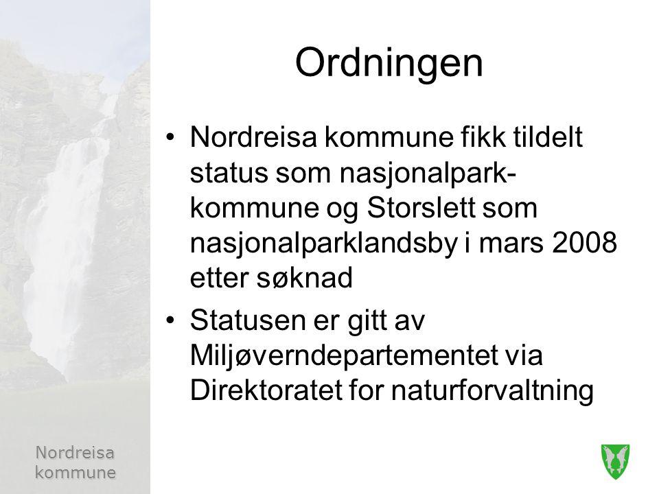 Ordningen Nordreisa kommune fikk tildelt status som nasjonalpark-kommune og Storslett som nasjonalparklandsby i mars 2008 etter søknad.