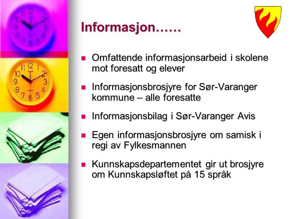 Informasjon…… Omfattende informasjonsarbeid i skolene mot foresatt og elever. Informasjonsbrosjyre for Sør-Varanger kommune – alle foresatte.
