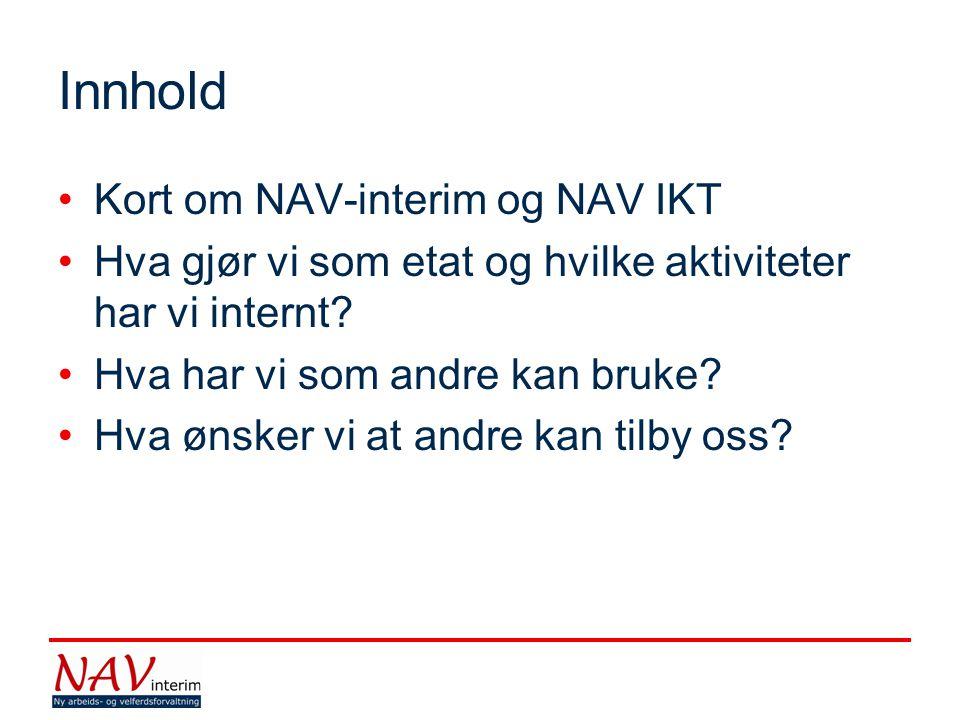 Innhold Kort om NAV-interim og NAV IKT