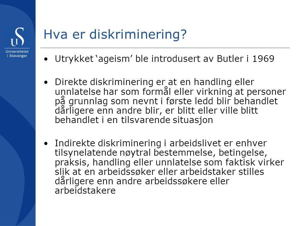 Hva er diskriminering Utrykket 'ageism' ble introdusert av Butler i 1969.