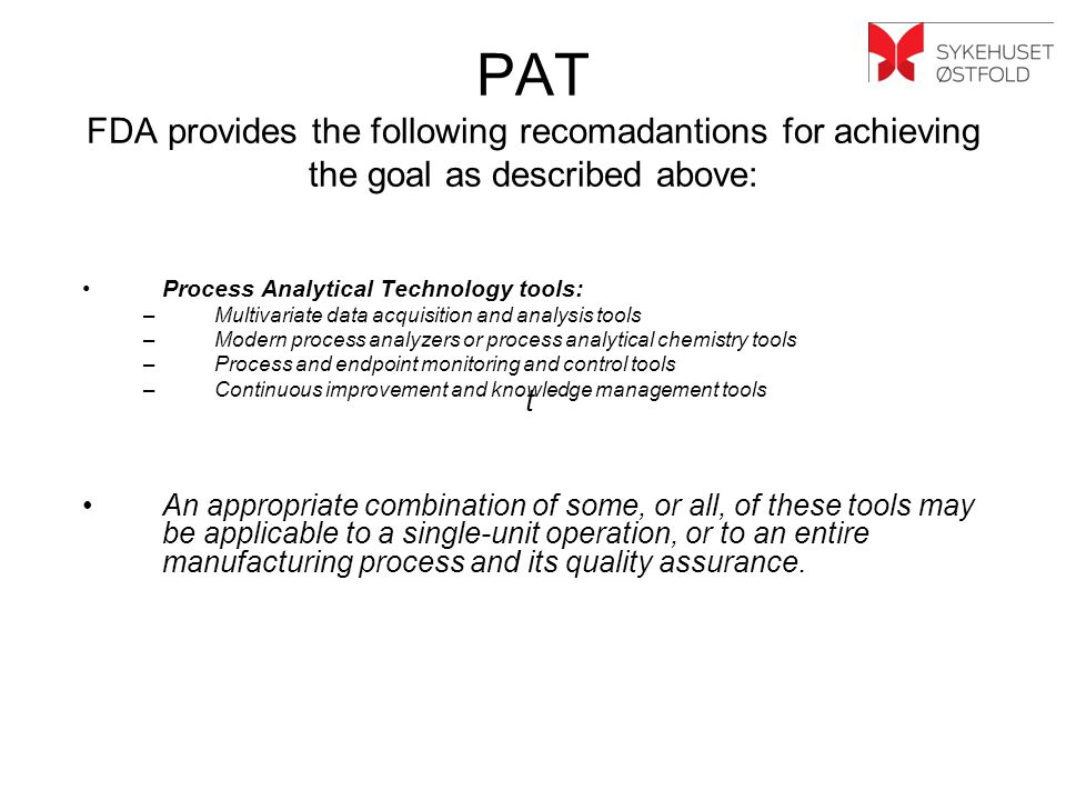 PAT FDA provides the following recomadantions for achieving the goal as described above: