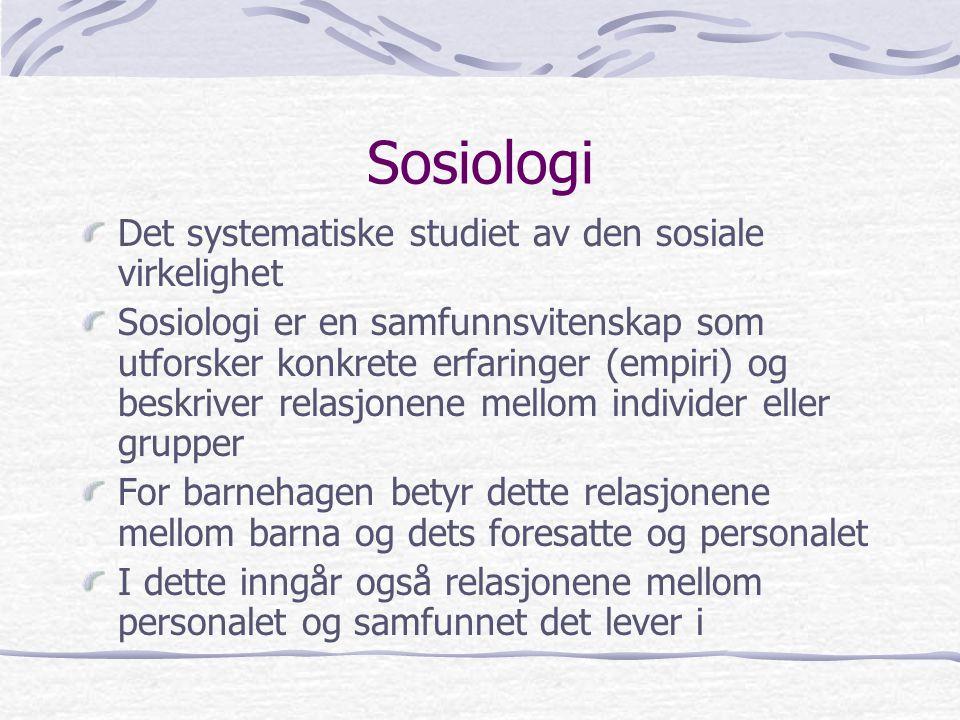 Sosiologi Det systematiske studiet av den sosiale virkelighet