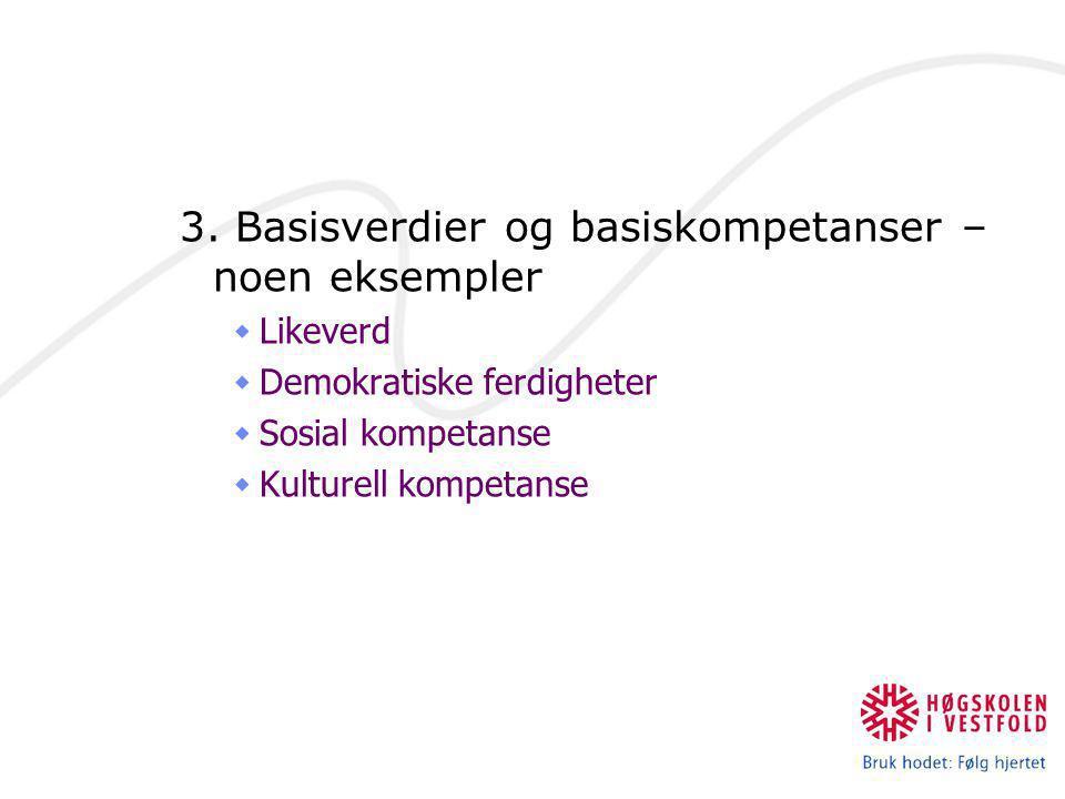 3. Basisverdier og basiskompetanser – noen eksempler
