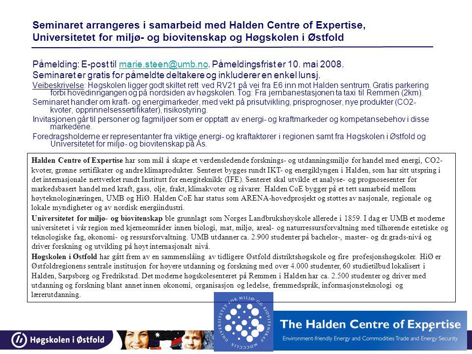 Seminaret arrangeres i samarbeid med Halden Centre of Expertise, Universitetet for miljø- og biovitenskap og Høgskolen i Østfold